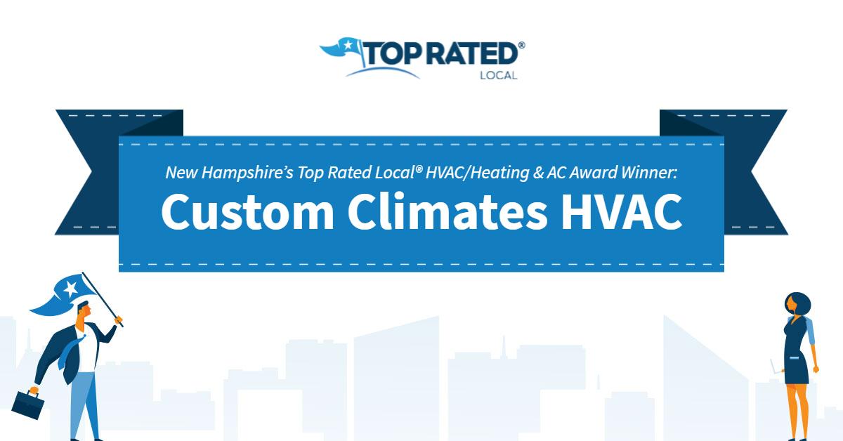 New Hampshire's Top Rated Local® HVAC/Heating & AC Award Winner: Custom Climates HVAC