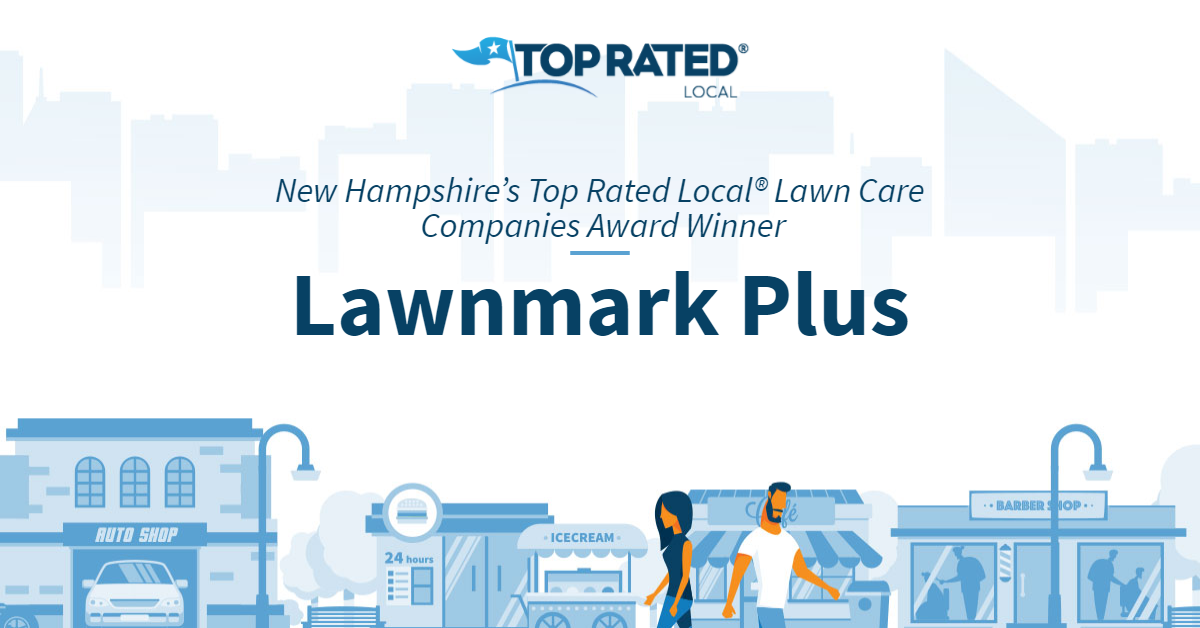 New Hampshire's Top Rated Local® Lawn Care Companies Award Winner: Lawnmark Plus