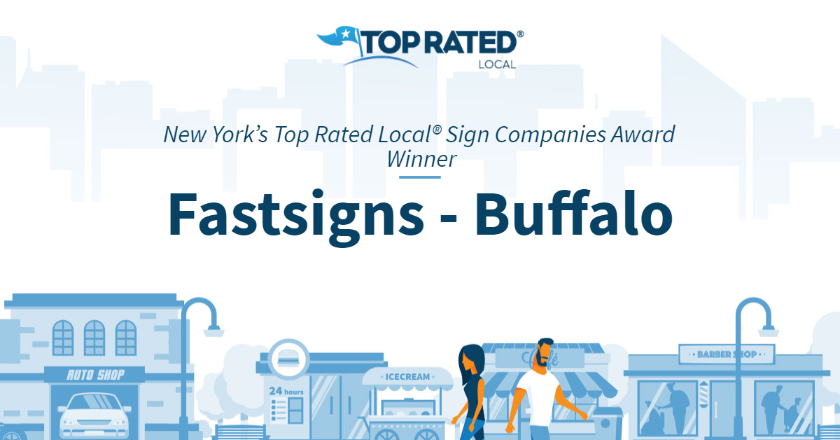 New York's Top Rated Local® Sign Companies Award Winner: Fastsigns – Buffalo