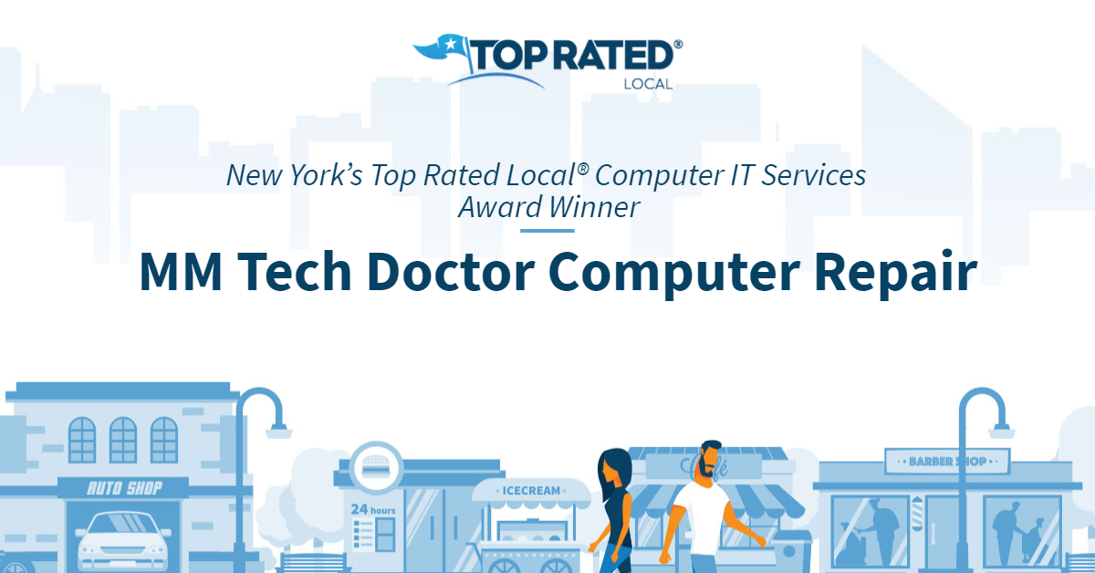 New York's Top Rated Local® Computer IT Services Award Winner: MM Tech Doctor Computer Repair