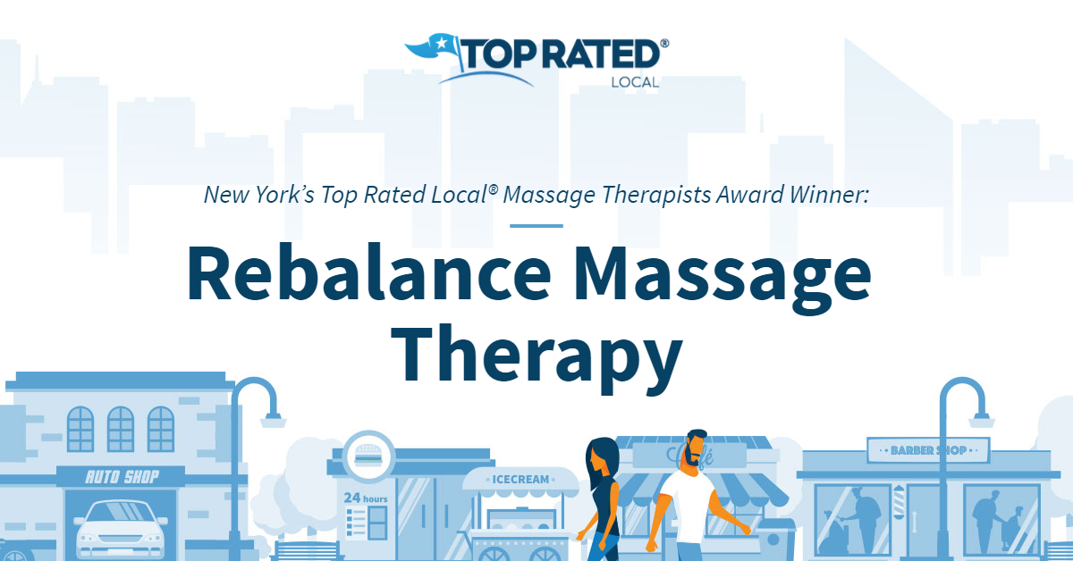 New York's Top Rated Local® Massage Therapists Award Winner: Rebalance Massage Therapy