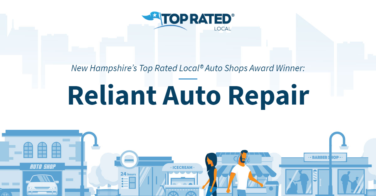New Hampshire's Top Rated Local® Auto Shops Award Winner: Reliant Auto Repair