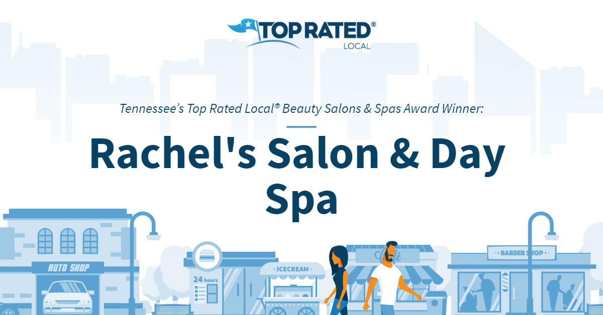 Tennessee's Top Rated Local® Beauty Salons & Spas Award Winner: Rachel's Salon & Day Spa
