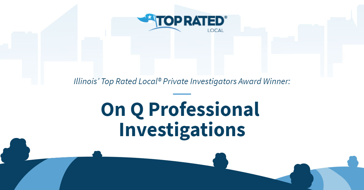 Illinois' Top Rated Local® Private Investigators Award Winner: On Q Professional Investigations