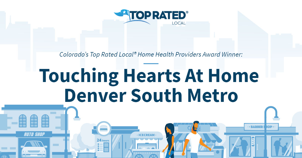 Colorado's Top Rated Local® Home Health Providers Award Winner: Touching Hearts At Home Denver South Metro