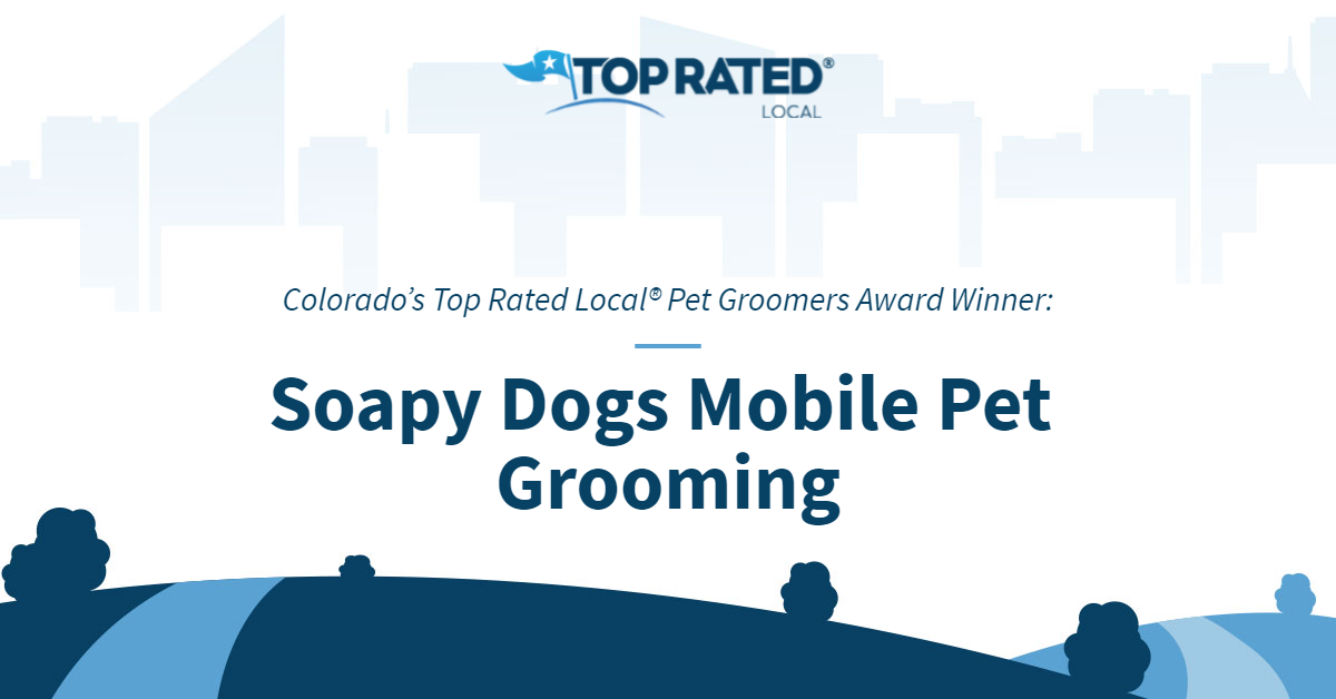 Colorado's Top Rated Local® Pet Groomers Award Winner: Soapy Dogs Mobile Pet Grooming