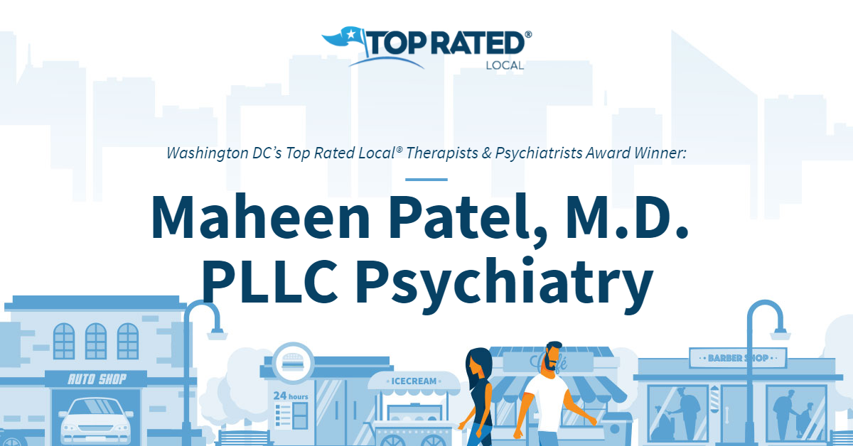 Washington DC's Top Rated Local® Therapists & Psychiatrists Award Winner: Maheen Patel, M.D. PLLC Psychiatry
