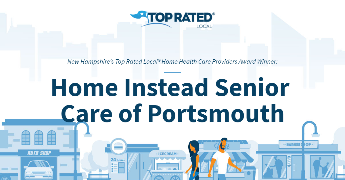 New Hampshire's Top Rated Local® Home Health Care Providers Award Winner: Home Instead Senior Care of Portsmouth