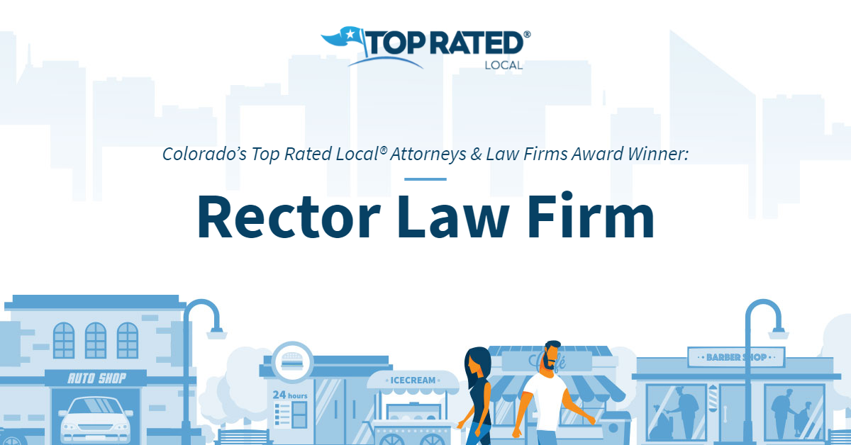 Colorado's Top Rated Local® Attorneys & Law Firms Award Winner: Rector Law Firm