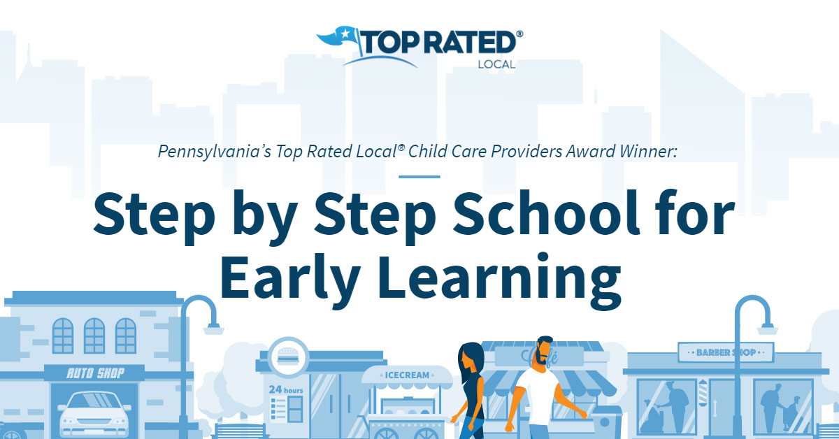 Pennsylvania's Top Rated Local® Child Care Providers Award Winner: Step by Step School for Early Learning