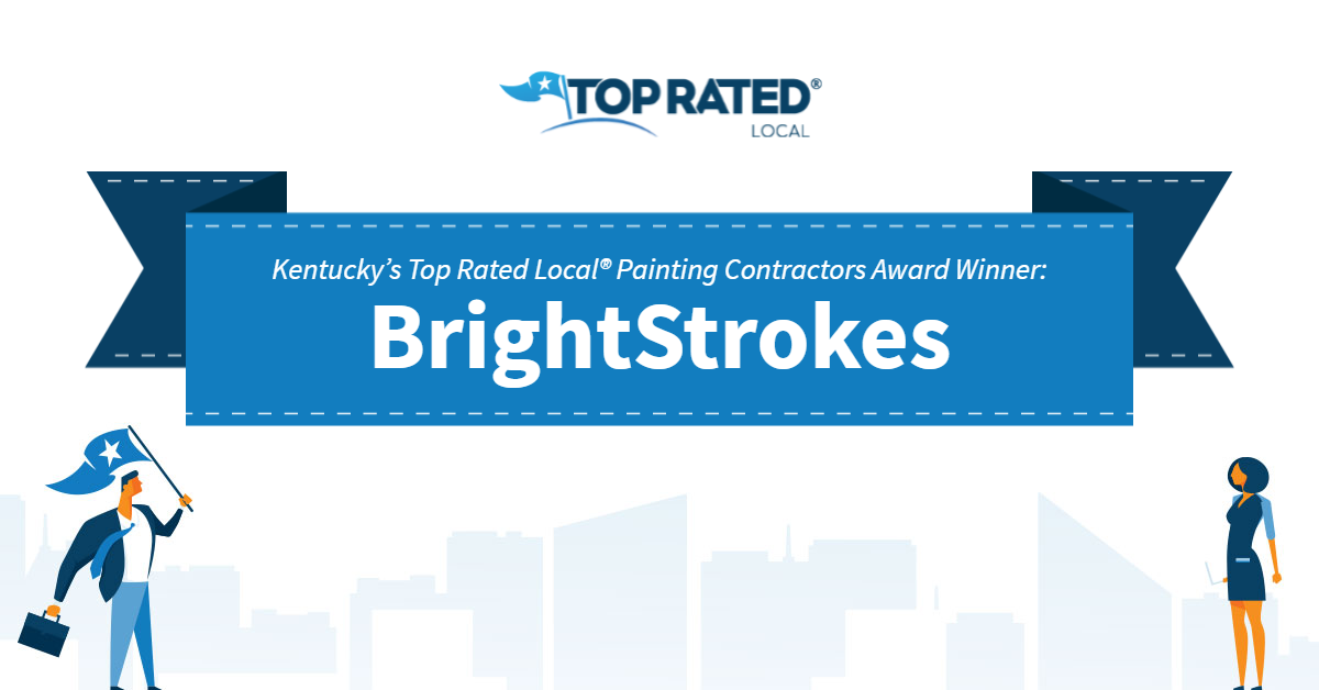 Kentucky's Top Rated Local® Painting Contractors Award Winner: BrightStrokes