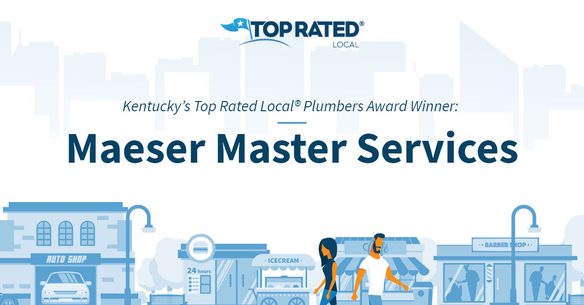 Kentucky's Top Rated Local® Plumbers Award Winner: Maeser Master Services