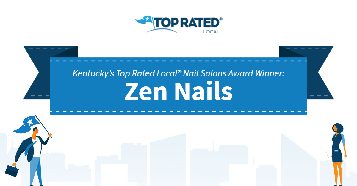 Kentucky's Top Rated Local® Nail Salons Award Winner: Zen Nails