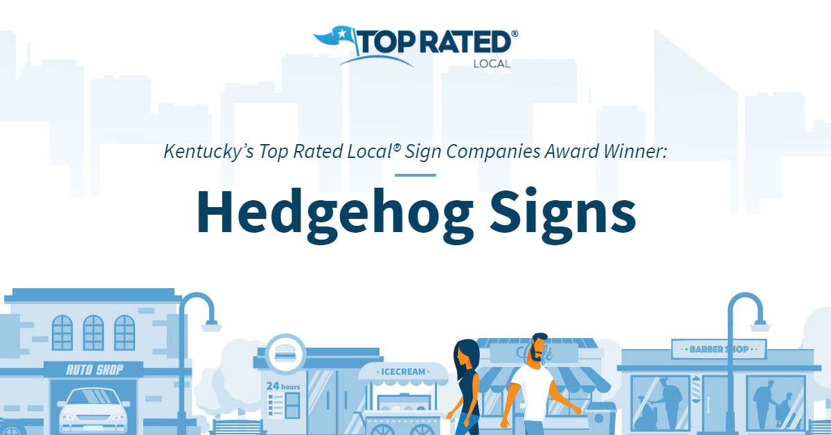 Kentucky's Top Rated Local® Sign Companies Award Winner: Hedgehog Signs