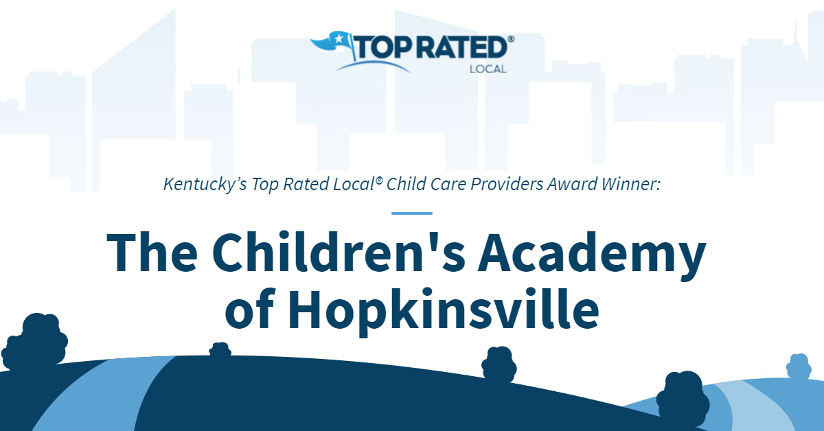 Kentucky's Top Rated Local® Child Care Providers Award Winner: The Children's Academy of Hopkinsville