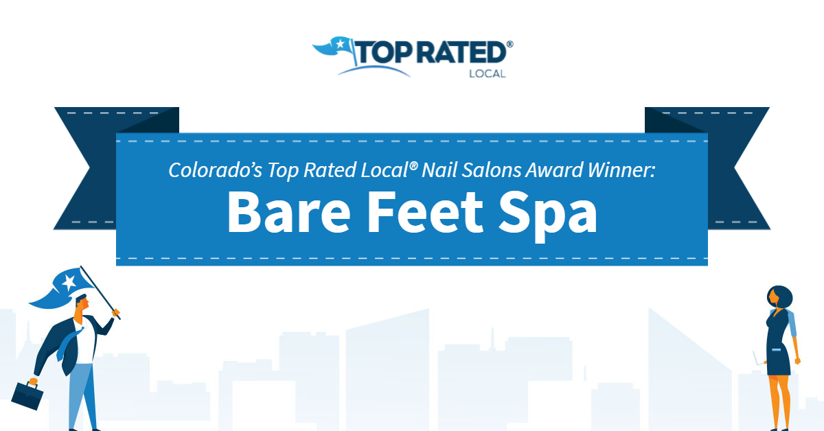 Colorado's Top Rated Local® Nail Salons Award Winner: Bare Feet Spa