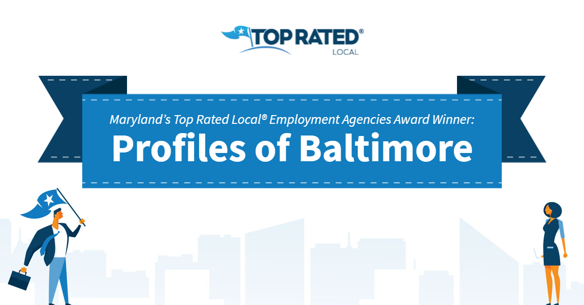 Maryland's Top Rated Local® Employment Agencies Award Winner: Profiles of Baltimore