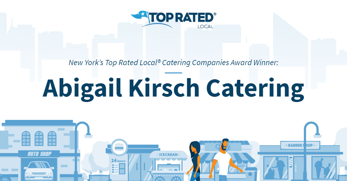 New York's Top Rated Local® Catering Companies Award Winner: Abigail Kirsch Catering