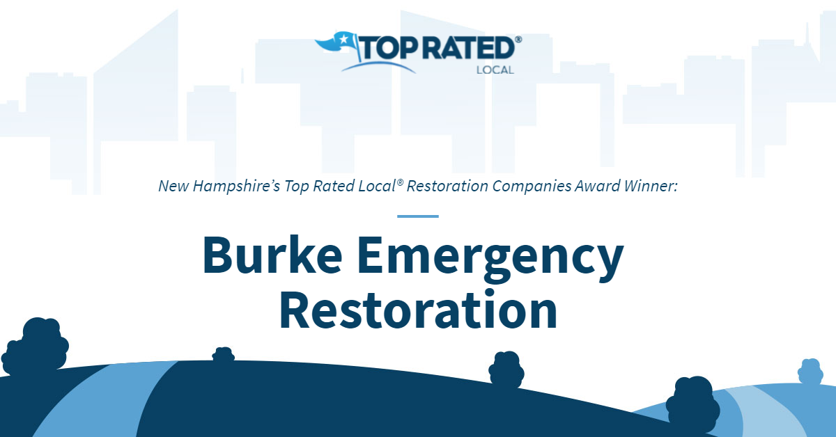 New Hampshire's Top Rated Local® Restoration Companies Award Winner: Burke Emergency Restoration