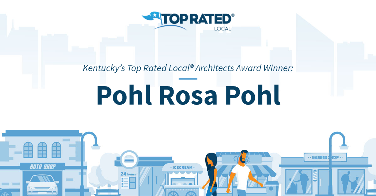 Kentucky's Top Rated Local® Architects Award Winner: Pohl Rosa Pohl