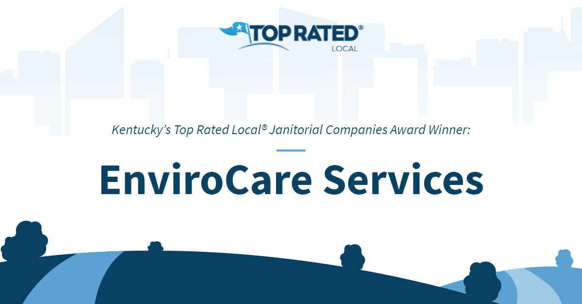 Kentucky's Top Rated Local® Janitorial Companies Award Winner: EnviroCare Services