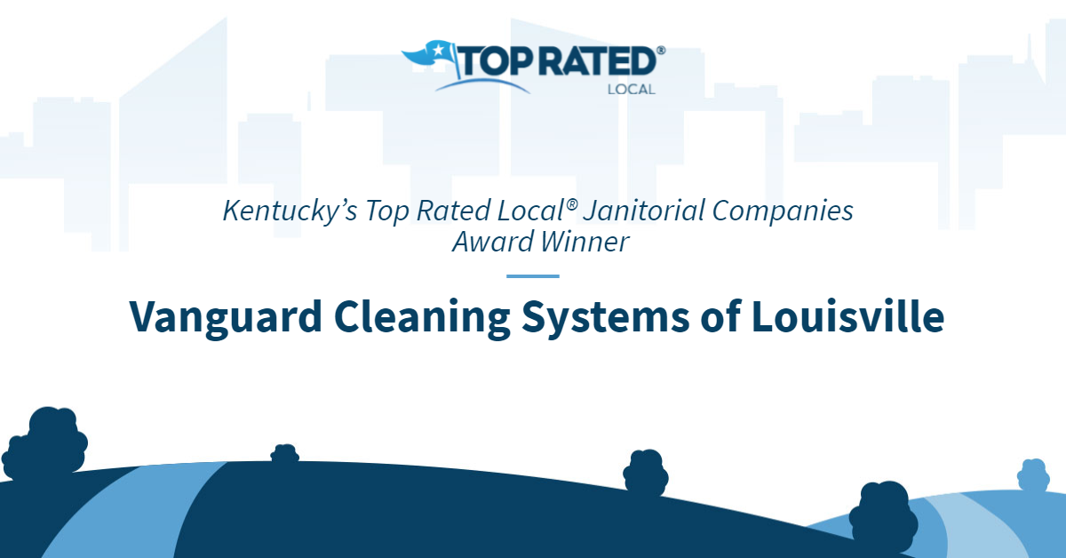Kentucky's Top Rated Local® Janitorial Companies Award Winner: Vanguard Cleaning Systems of Louisville