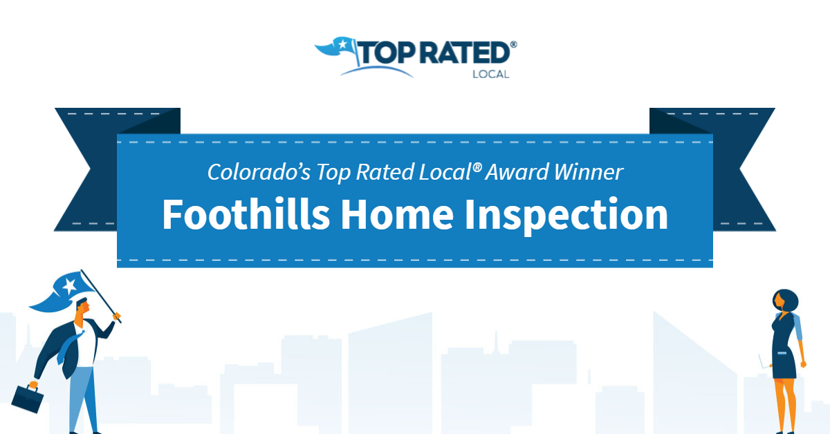 Colorado's Top Rated Local® Award Winner: Foothills Home Inspection