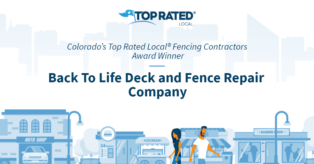 Colorado's Top Rated Local® Fencing Contractors Award Winner: Back To Life Deck and Fence Repair Company