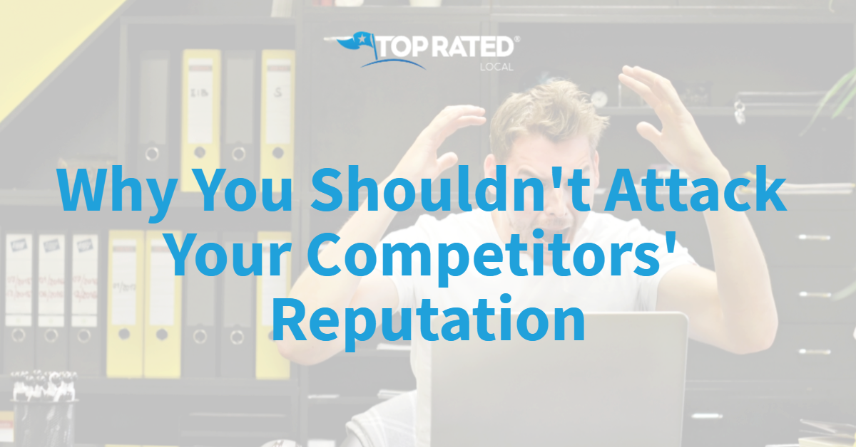 Why You Shouldn't Attack Your Competitors' Reputation