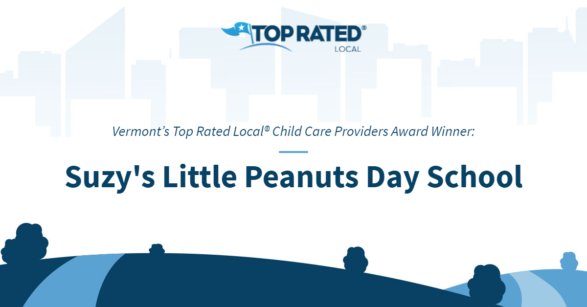 Vermont's Top Rated Local® Child Care Providers Award Winner: Suzy's Little Peanuts Day School