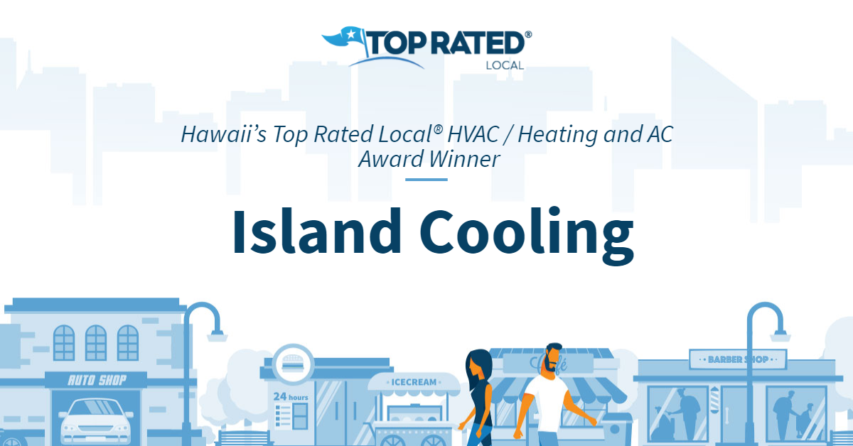 Hawaii's Top Rated Local® HVAC / Heating and AC Award Winner: Island Cooling