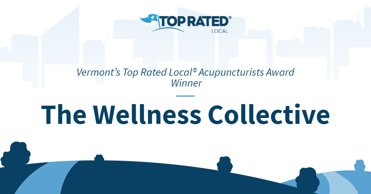 Vermont's Top Rated Local® Acupuncturists Award Winner: The Wellness Collective