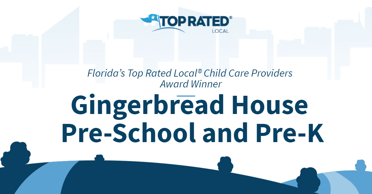 Florida's Top Rated Local® Child Care Providers Award Winner: Gingerbread House Pre-School and Pre-K