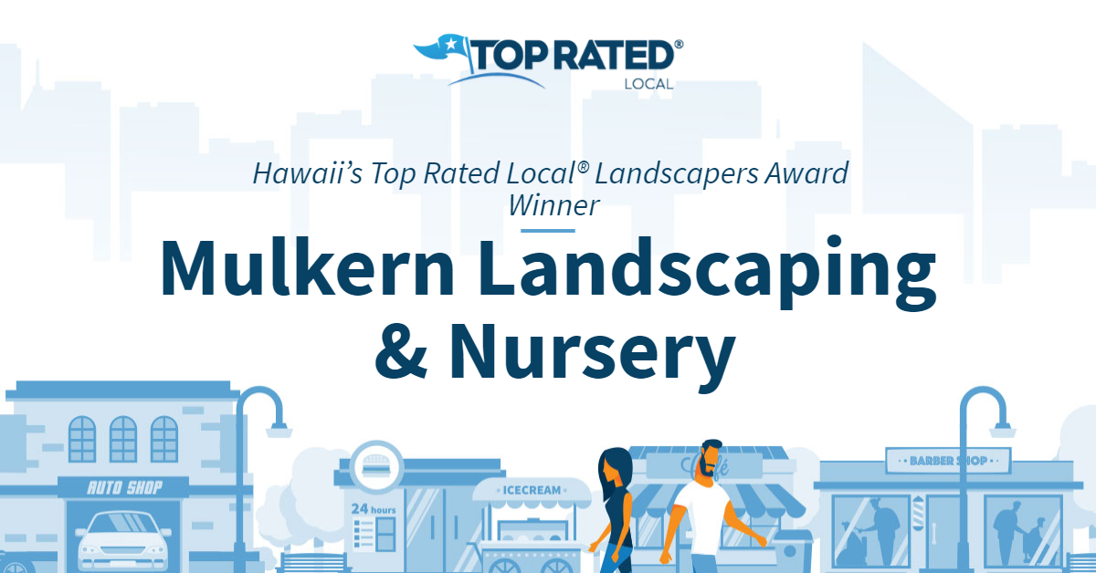 Hawaii's Top Rated Local® Landscapers Award Winner: Mulkern Landscaping & Nursery