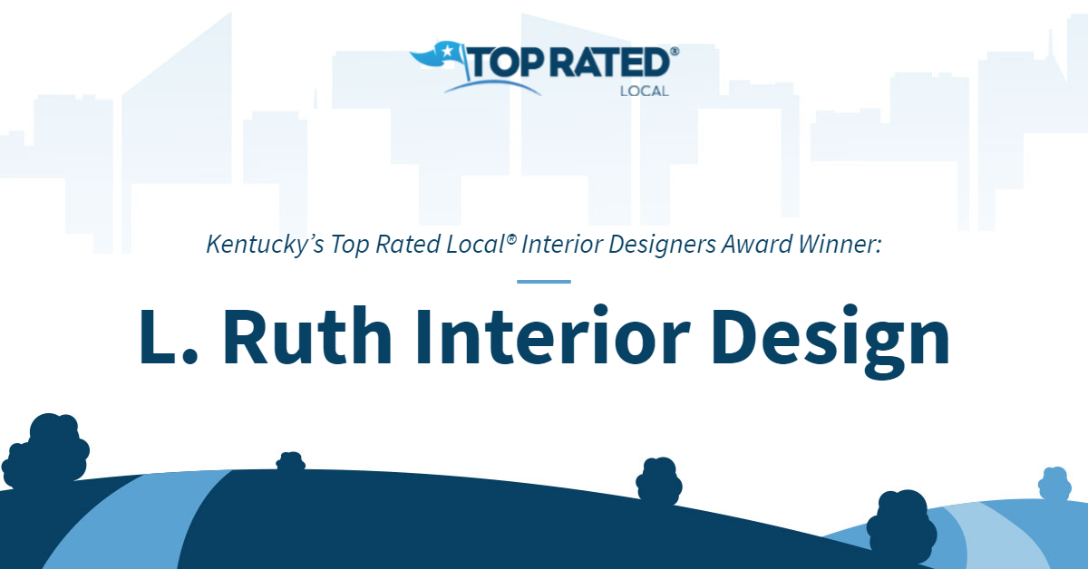 Kentucky's Top Rated Local® Interior Designers Award Winner: L. Ruth Interior Design