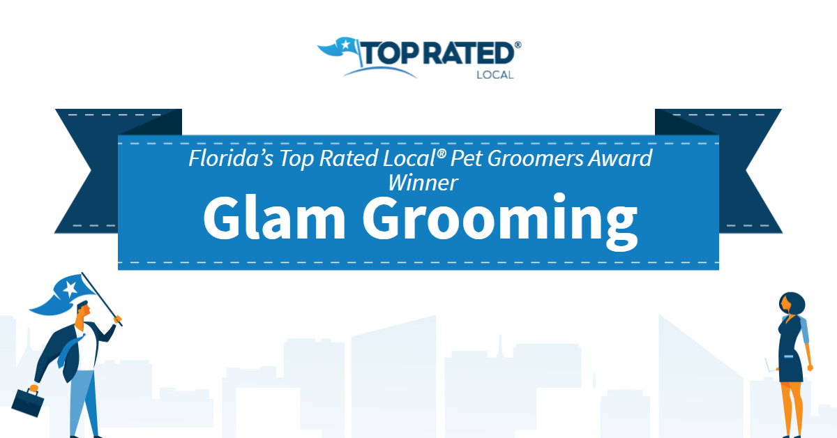 Florida's Top Rated Local® Pet Groomers Award Winner: Glam Grooming