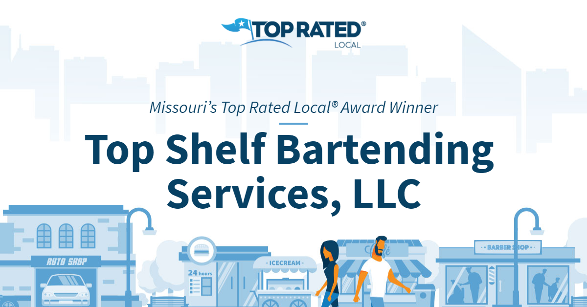 Missouri's Top Rated Local® Award Winner: Top Shelf Bartending Services, LLC