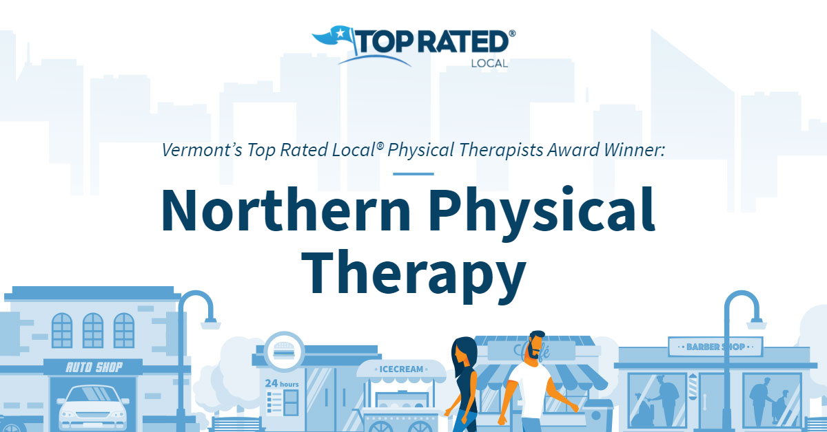 Vermont's Top Rated Local® Physical Therapists Award Winner: Northern Physical Therapy