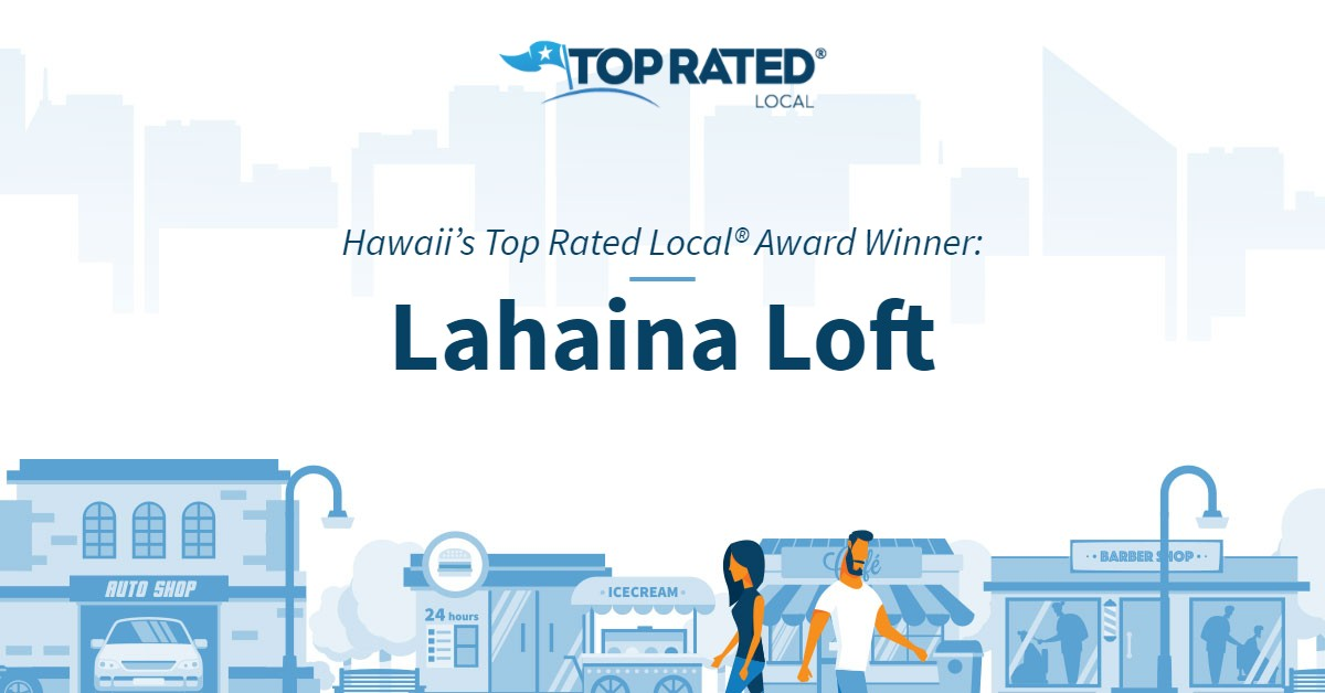 Hawaii's Top Rated Local® Award Winner: Lahaina Loft