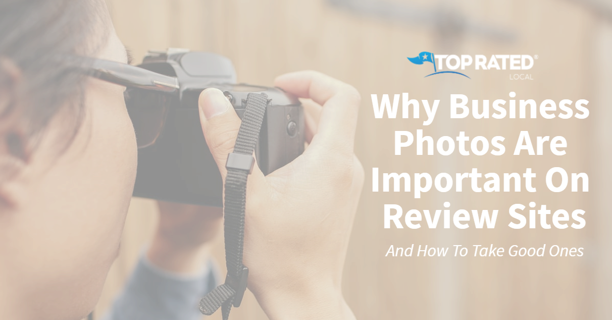Why Business Photos Are Important On Review Sites (And How To Take Good Ones)