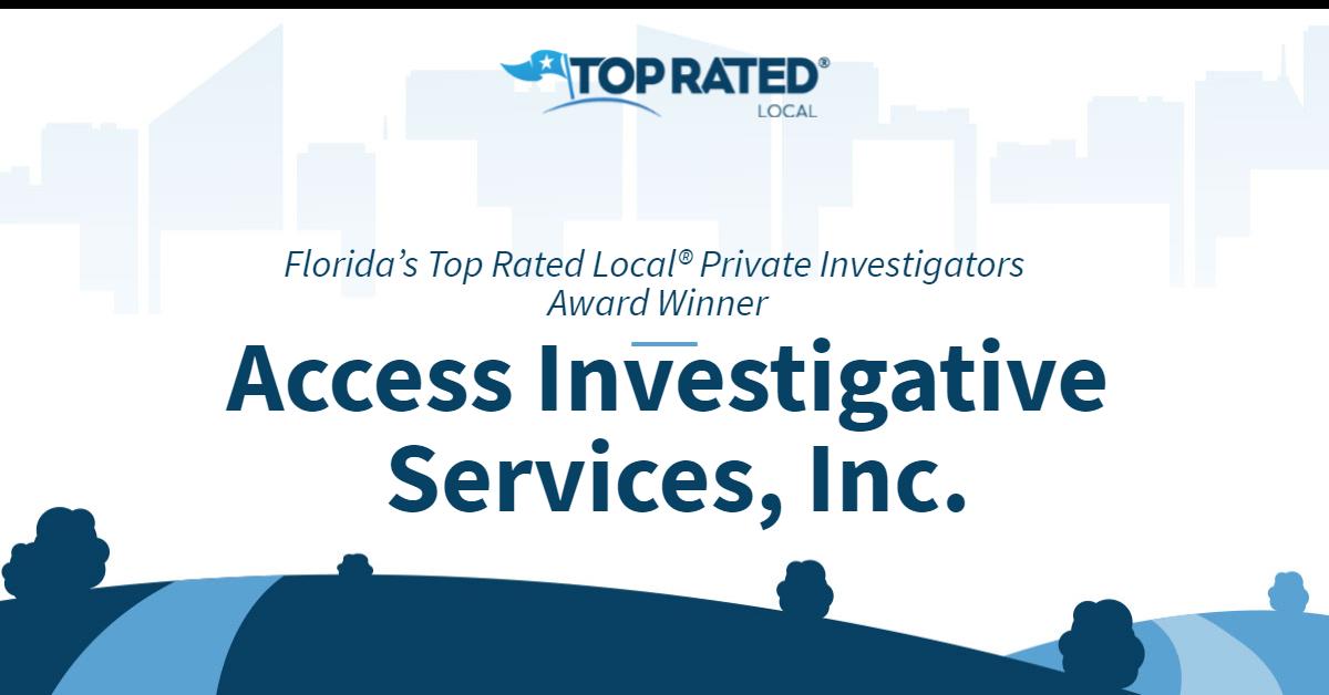 Florida's Top Rated Local® Private Investigators Award Winner: Access Investigative Services, Inc.