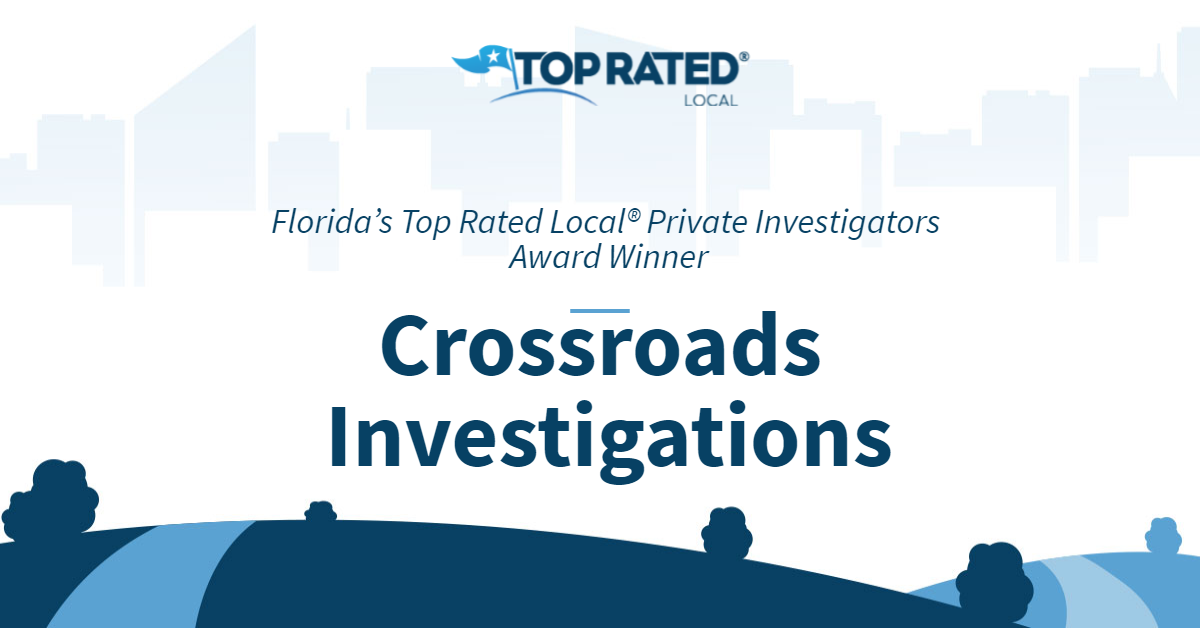 Florida's Top Rated Local® Private Investigators Award Winner: Crossroads Investigations