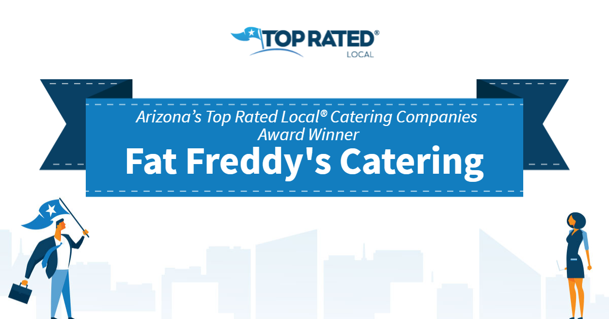 Arizona's Top Rated Local® Catering Companies Award Winner: Fat Freddy's Catering