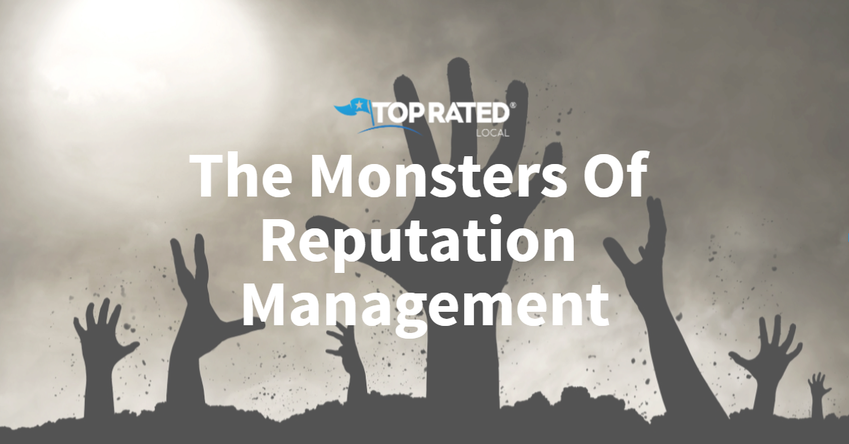 The Monsters Of Reputation Management