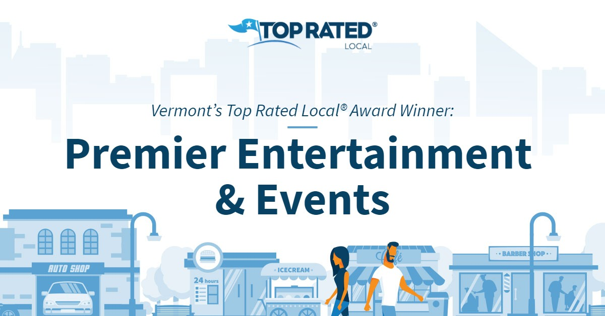 Vermont's Top Rated Local® Award Winner: Premier Entertainment & Events