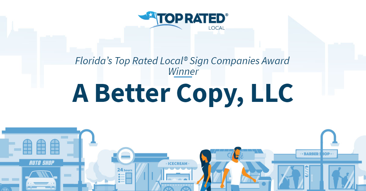 Florida's Top Rated Local® Sign Companies Award Winner: A Better Copy, LLC