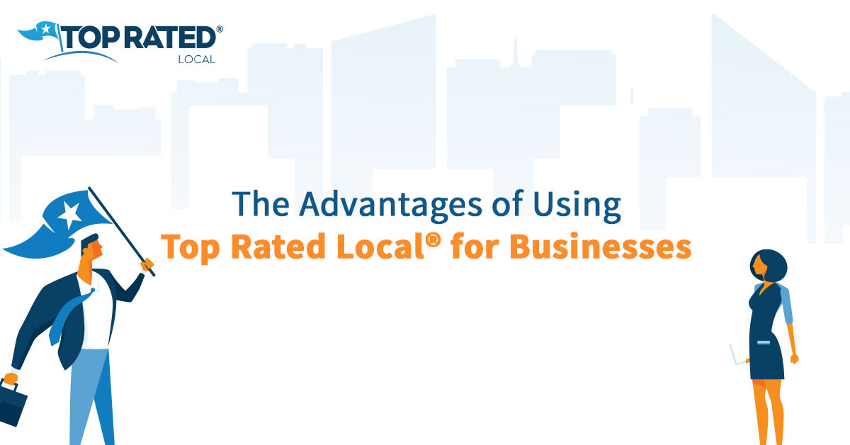 The Advantages of Using Top Rated Local® for Businesses
