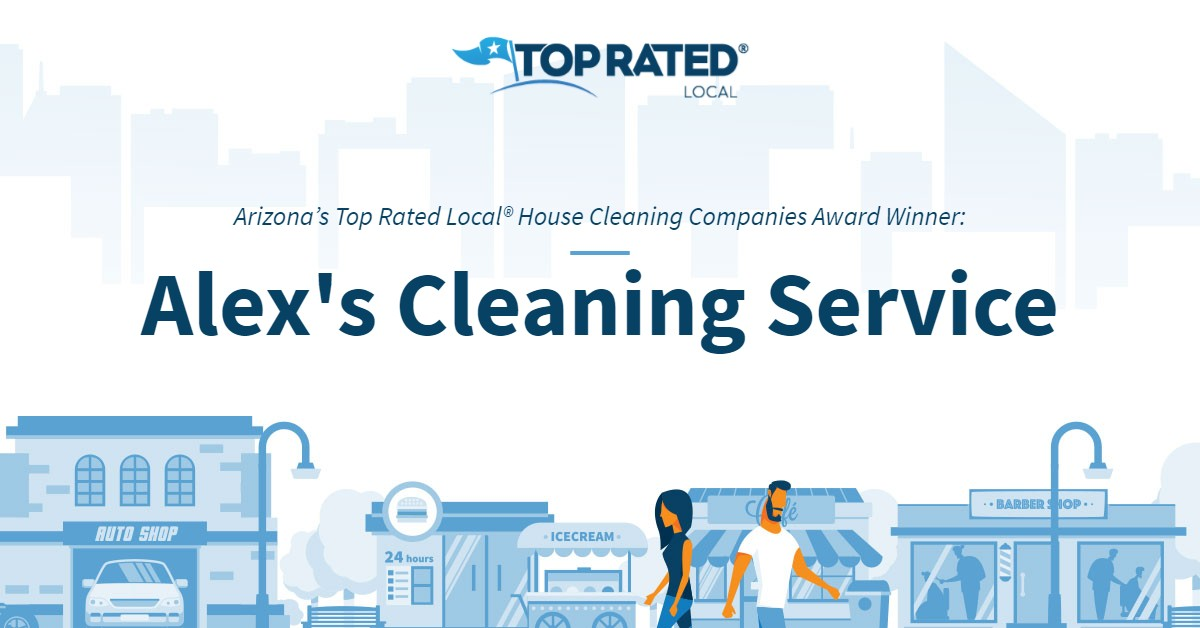 Arizona's Top Rated Local® House Cleaning Companies Award Winner: Alex's Cleaning Service