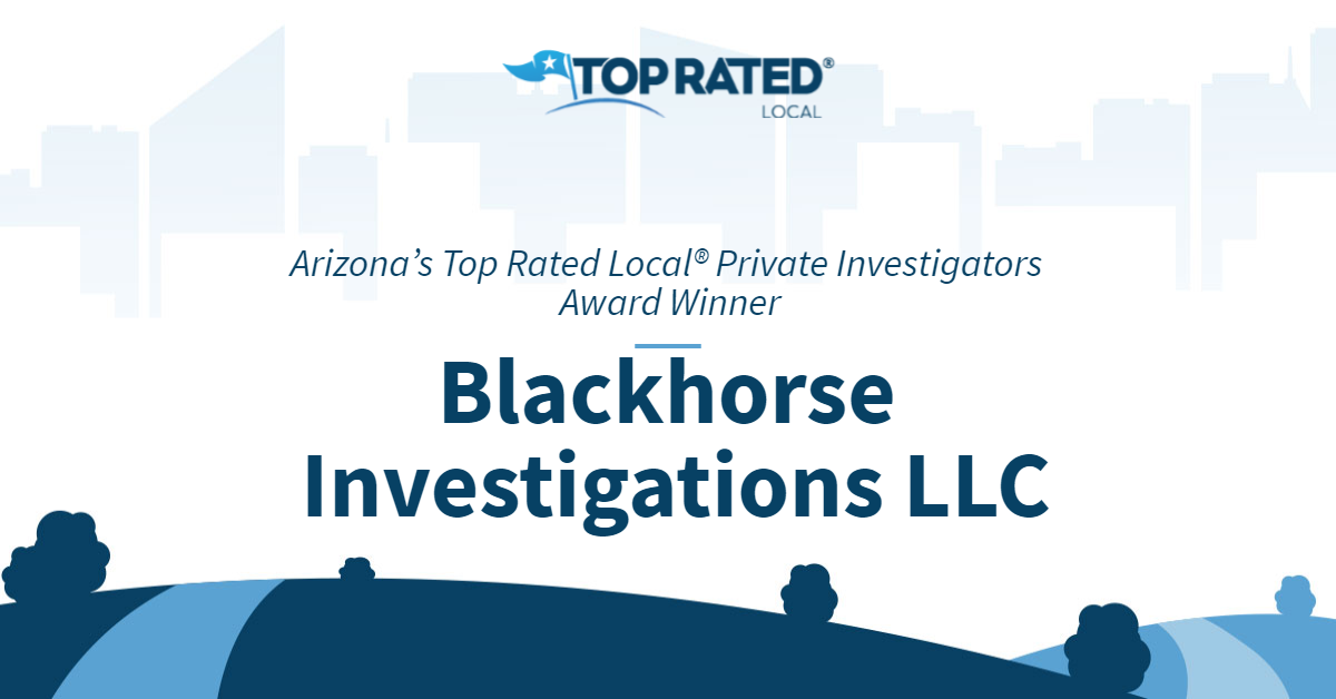 Arizona's Top Rated Local® Private Investigators Award Winner: Blackhorse Investigations LLC
