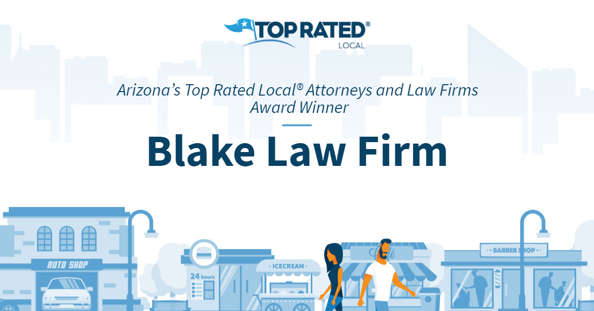 Arizona's Top Rated Local® Attorneys and Law Firms Award Winner: Blake Law Firm